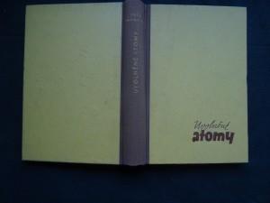 náhled knihy - Uvolněné atomy : [Podstata hmoty a její energie]