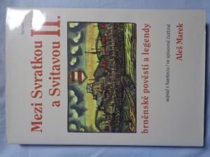náhled knihy - Mezi Svratkou a Svitavou II. : brněnské pověsti a legendy