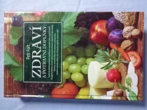 náhled knihy - Zdraví a potravní doplňky: souhrnný přehled potravních doplňků pro racionální výživu a péči o zdraví: při jakých potížích je užívat, hodnocení jejich účinnosti, doporučené denní dávky : vitaminy, minerální látky, beta-glukany, aminokyseliny, mozkové nutrienty, byliny, řasy, chrupavky, propolis, ovosan a další