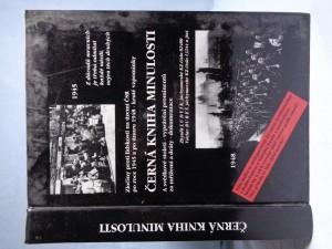 náhled knihy - Černá kniha minulosti: Košický vládní program - narudlý počátek s rudým zakončením : vzpomínky muklů a dokumentace Košický vládní program - narudlý počátek s rudým zakončení