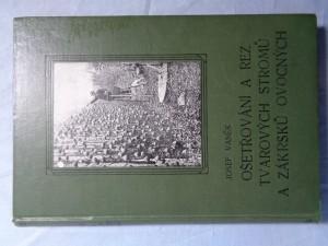 náhled knihy - Ošetřování a řez tvarových stromů a zákrsků ovocných s dodatkem o řezu révy vinné