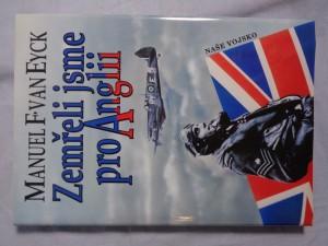 náhled knihy - Zemřeli jsme pro Anglii : piloti 310., 312. a 313. československé perutě, kteří bojovali a zemřeli pro Anglii : 1940-1945