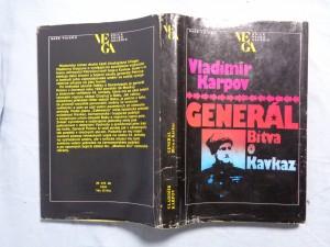 náhled knihy - Generál : bitva o Kavkaz : [kniha o generálovi I. J. Petrovovi]