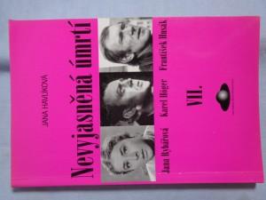 náhled knihy - Nevyjasněná úmrtí. VII., Jana Rybářová, Karel Höger, František Husák