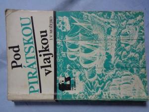 náhled knihy - Pod pirátskou vlajkou : črty z dějin pirátství v Indickém oceánu a jižních mořích od 15. do 20. století