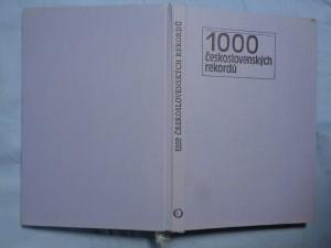 náhled knihy - 1000 československých rekordů: Rekordy, superlativy, kuriozity