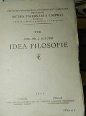 náhled knihy - Idea filosofie : Zur Idee der Philosophie. I, Cesta k primátu idee : (od primitivní zkušenosti k transcendentálnímu myšlení) : předběžná zkoumání ke konstituci filosofie