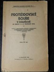 náhled knihy - Protižidovské bouře v Holešově ve dnech 3. a 4. prosince 1918 : Proces s obžal. účastn. holešov. protižidov. bouří před zvl. senátem kraj. soudu v Olomouci
