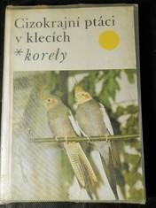 náhled knihy - Cizokrajní ptáci v klecích : Korely