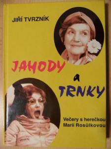 náhled knihy - Jahody a trnky : večery s herečkou Marií Rosůlkovou