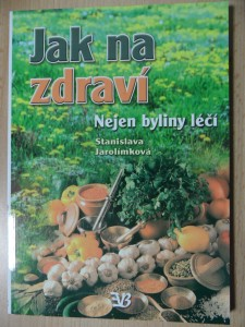 náhled knihy - Jak na zdraví : nejen byliny léčí