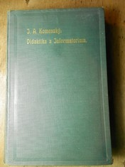 náhled knihy - Veškeré spisy J.A. Komenského. Díl 4, Didaktika a informatorium