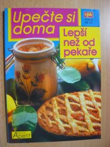 náhled knihy - Upečte si doma : lepší než od pekaře