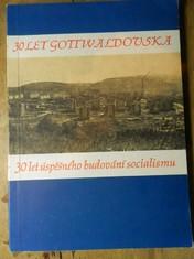 náhled knihy - 30 let Gottwaldovska : 30 let úspěšného budování socialismu