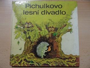 náhled knihy - Pichulkovo lesní divadlo : Příhody kmotra lišáka a paničky straky, Pichulky, Ušáka, Čiperky i ostatních lesních zvířátek
