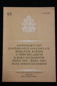 náhled knihy - Apoštolský list Svatého otce Jana Pavla II. biskupům, kněžím a věřícím laikům k Roku eucharistie (říjen 2004 - říjen 2005) - Mane nobiscum Domine Mane nobiscum Domin
