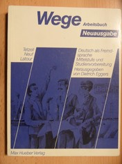 náhled knihy - Wege, Deutsch als Fremdsprache, Neuausg., Lehrerhandbuch Deutsch als Fremdsprache. Mittelstufe und Studienvorbereitung. Herausgegeben von Dietrich Eggers