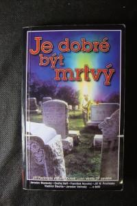 náhled knihy - Je dobré být mrtvý : sbírka SF povídek