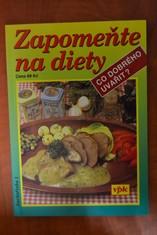 náhled knihy - Zapomeňte na diety : Co dobrého uvařit?