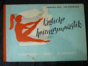náhled knihy - Tägliche Heimgymnastik : Gesundheit, Kraft, Schönheit