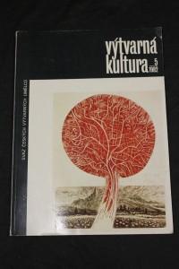 náhled knihy - Výtvarná kultura. Svaz českých výtvarných umělců. 5/1982