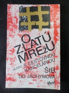 náhled knihy - O zlatú mrežu alebo s cestovnou kanceláriou ŠtB do Jáchymova