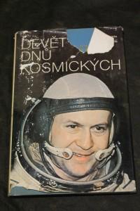 náhled knihy - Devět dnů kosmických : Vyprávění o letu 1. mezin. kosmické posádky, [jejímž členem byl první čs. kosmonaut Vladimír Remek] a o podílu Československa na výzkumu vesmíru