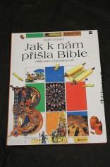 náhled knihy - Jak k nám přišla Bible : Příběh knihy, která změnila svět