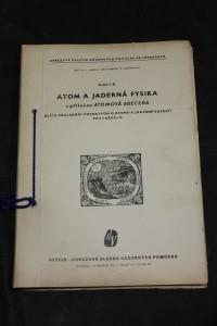náhled knihy - Atom a jaderná fysika s přílohou Atomová abeceda. Klíč k základním poznatkům o atomu a jaderné energii pro každého.