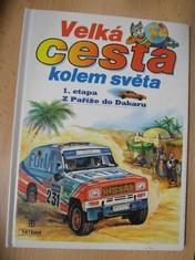 náhled knihy - Velká cesta kolem světa-1.etapa z Paříže do Dakaru
