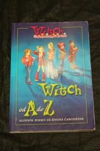 náhled knihy - W.I.T.C.H. od A do Z : [slovník pojmů ze života čaroděje