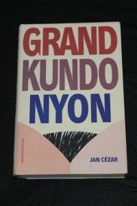 náhled knihy - Grand Kundonyon : příběhy o tom, jak se zabíjí srdcem : odehrává se 1989-1999