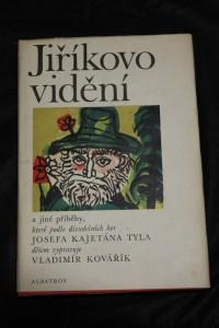 náhled knihy - Jiříkovo vidění a jiné příběhy, které podle divadelních her Josefa Kajetána Tyla dětem vypravuje Vladimír Kovářík