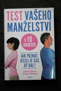 náhled knihy - Test vašeho manželství v 10 krocích : [jak poznat, jestli je čas jít dál?]