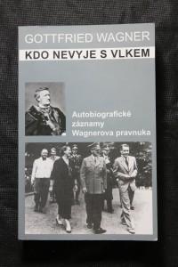 náhled knihy - Kdo nevyje s Vlkem : autobiografické záznamy Wagnerova pravnuka