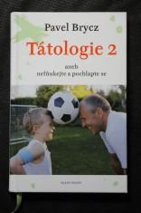 náhled knihy - Tátologie 2, aneb, Nefňukejte a pochlapte se