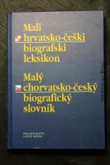 náhled knihy - Mali hrvatsko-češki biografski leksikon ; Malý chorvatsko-český biografický slovník