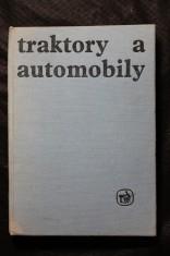 náhled knihy - Traktory a automobily : Učeb. text pro SZTŠ [stř. zeměd. techn. školy] oboru mechanizace zeměd. výroby