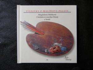 náhled knihy - Písničky z malířovy palety : Magdalena Múčková, Cimbálová muzika Danaj a hosté