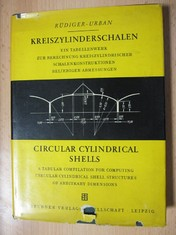 náhled knihy - Kreiszylinderschalen : Ein tabellenwerk zur berechnung kreiszylindrischer schalenkonstruktionen beliebiger abmessungen ; Circular cylindrical shells : A tabular compilation for computing circular cylindrical shell structures of abriatry dimensions