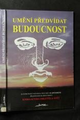 náhled knihy - Umění předvídat budoucnost : ilustrovaný návod k více než 100 způsobům předvídání budoucnosti