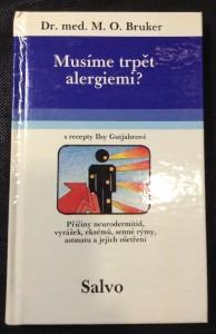 náhled knihy - Musíme trpět alergiemi? : Příčiny a léčení neurodermitidy, vyrážek, ekzémů, senné rýmy a astmatu