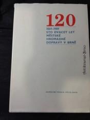 náhled knihy - 120 : sto dvacet let městské hromadné dopravy v Brně : 1869-1989