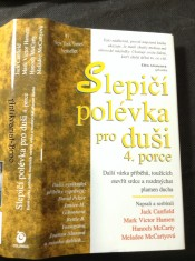 náhled knihy - Slepičí polévka pro duši : 4. porce : další várka příběhů, toužících otevřít srdce a rozdmýchat plamen ducha