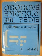 náhled knihy - Oborové encyklopedie : Aplikovaná matematika II. ; M až Ž