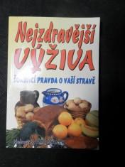 náhled knihy - Šokující pravda o vaší stravě : chceš být zdravý? zapomeň na hrnec na vaření