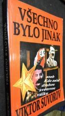 náhled knihy - Všechno bylo jinak, aneb, Kdo začal druhou světovou válku?